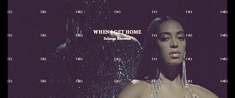 Solange Knowles: When I Get Home