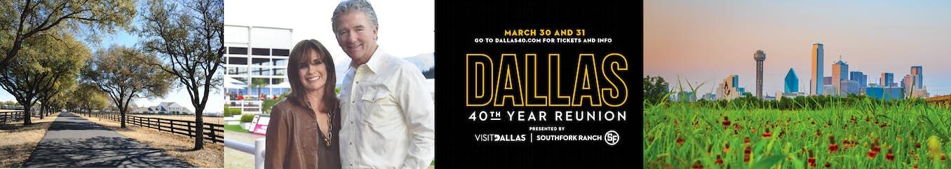 Dallas 40th Year Reunion - March 30 & 31