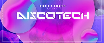 DISCOTECH presented by Sweet Tooth Hotel