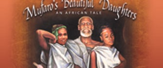 DCT's NATIONAL TOURING PRODUCTION JOHN STEPTOE'S MUFARO'S BEAUTIFUL DAUGHTERS: AN AFRICAN TALE