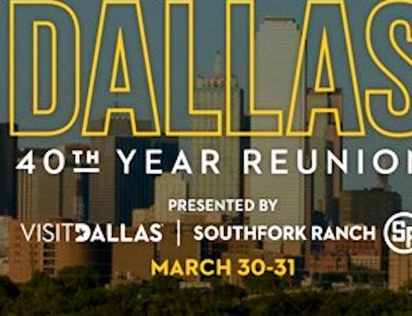 VisitDallas Presents the 40th Year Reunion of the Dallas TV Show