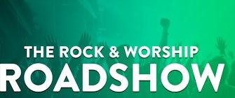 The Rock & Worship Roadshow Tour