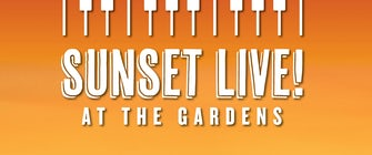 Sunset Live! at the Gardens