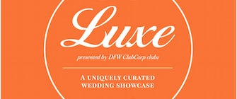 Luxe Wedding Showcase Presented by ClubCorp Clubs