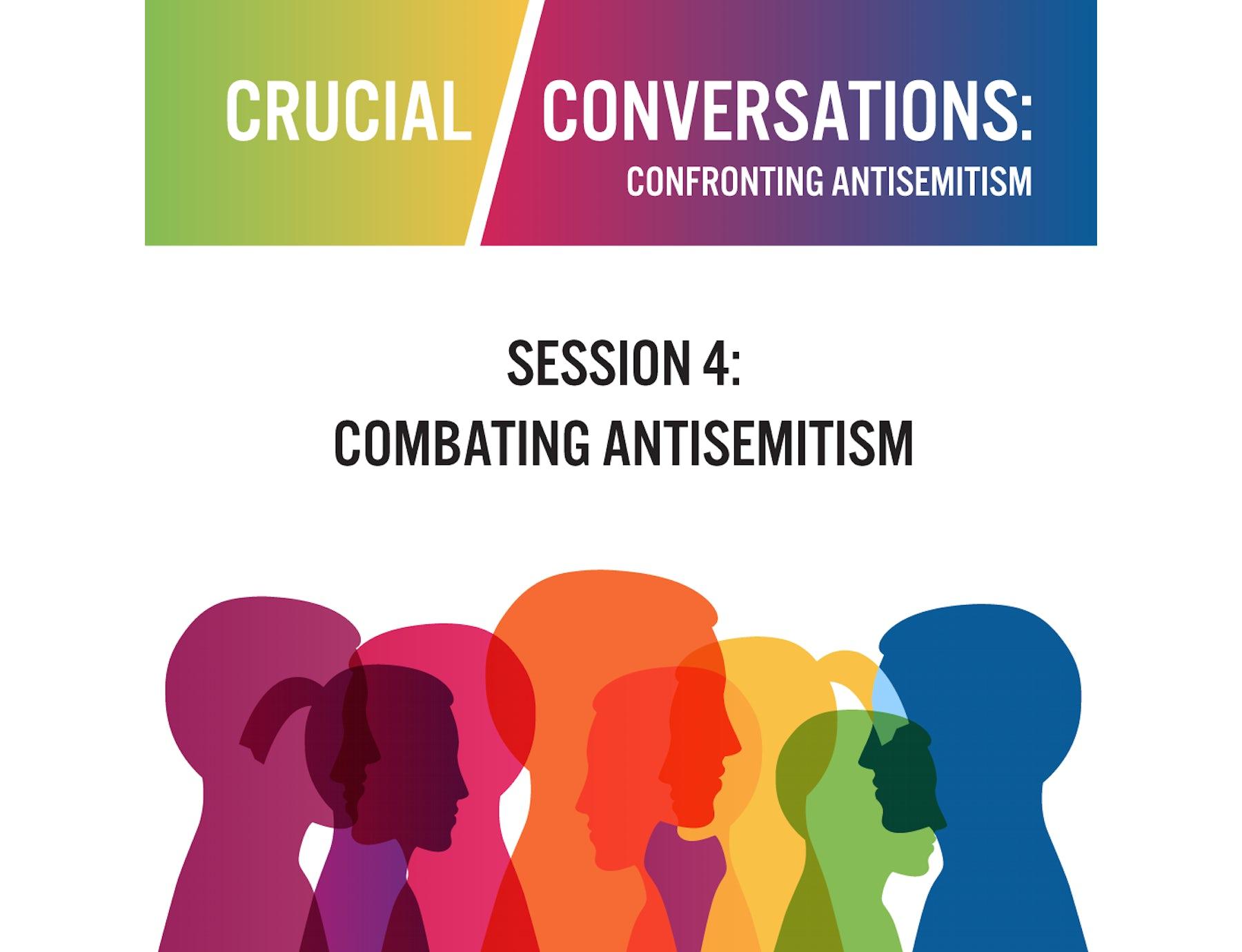 Crucial Conversations: Confronting Antisemitism – Combating Antisemitism
