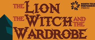 North Texas Performing Arts-Frisco presents The Lion, Witch and The Wardrobe