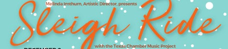 SLEIGH RIDE Holiday Concert with the TEXAS CHAMBER MUSIC PROJECT presented by THE WOMEN'S CHORUS OF DALLAS