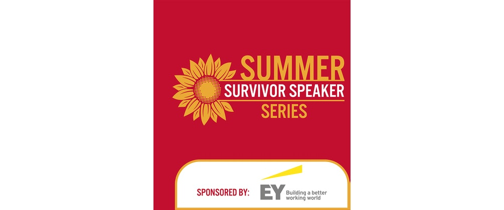 Virtual Summer Survivor Speaker Series