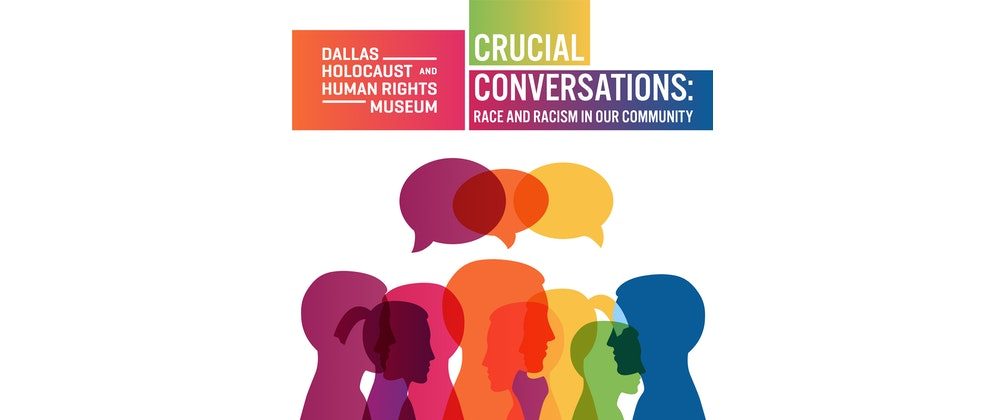 Crucial Conversations: Race and Racism in Our Community - The Future
