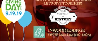 "Pour Yourself into History happy hour and North Texas Giving Day ""Giving Party"""