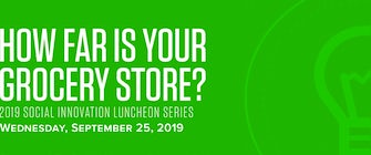 Social Innovation Luncheon: How far is your grocery store?