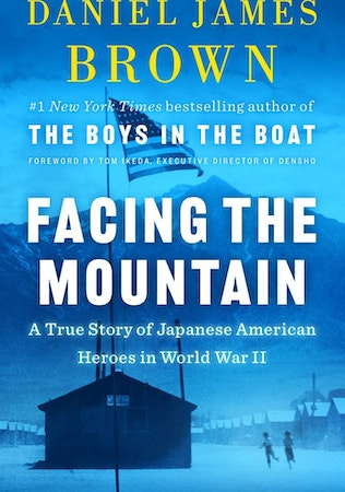 """Daniel James Brown on """"Facing the Mountain: A True Story of Japanese American Heroes during World War II"""""""
