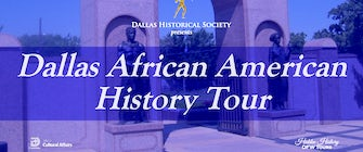 Dallas Historical Society Historic City Tour: Dallas African American History with Hidden History DFW Tours