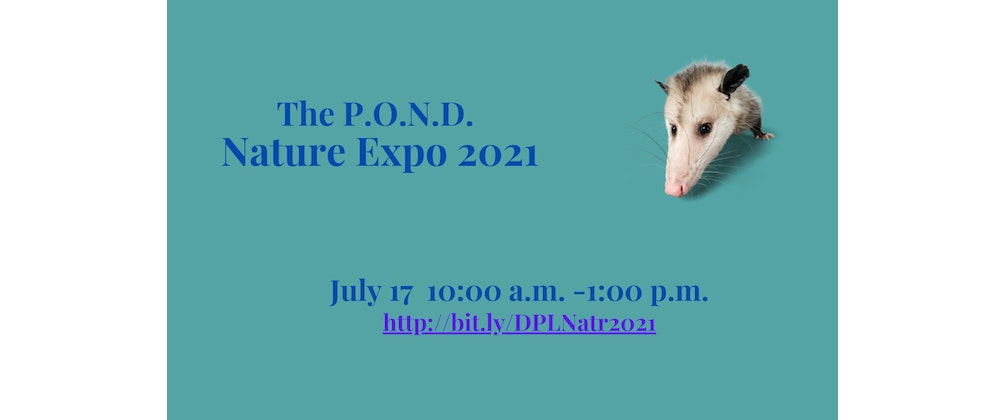 The P.O.N.D. Nature Expo 2021