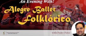 An Evening With! Pedro Perez II and Alegre Ballet Folklorico