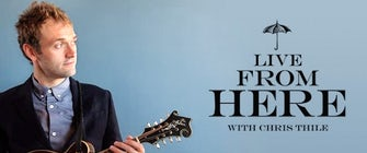 Live From Here with Chris Thile