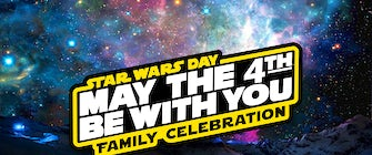 May The 4th Be With You Family Celebration