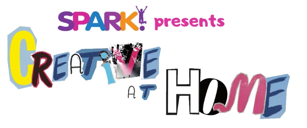 SPARK! Creative at Home