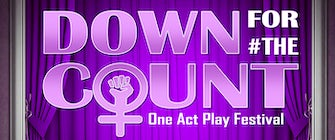 Down for #TheCount Women's One-Act Theatre Festival