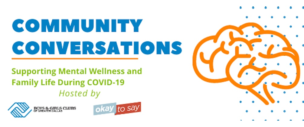 Community Conversations: Supporting Mental Wellness and Family Life During COVID-19