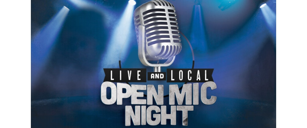 Live and Local Open Mic Night