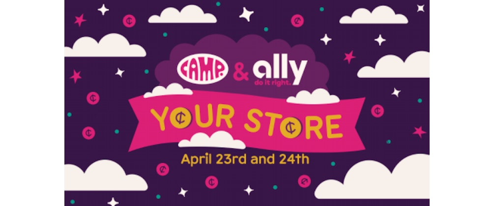Camp x Ally Host 'Your Store' Takeover for Financial Literacy Month