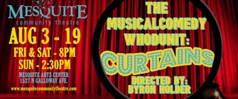 Mesquite Community Theatre Presents the Tony-Winning Musical Comedy Curtains
