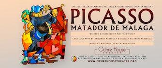 Ochre House Theater & The 2017 Dallas Flamenco Festival Present the World Premiere of PICASSO: MATADOR DE MALAGA written & directed by Matthew Posey