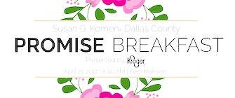 Susan G. Komen® Dallas County Promise Breakfast