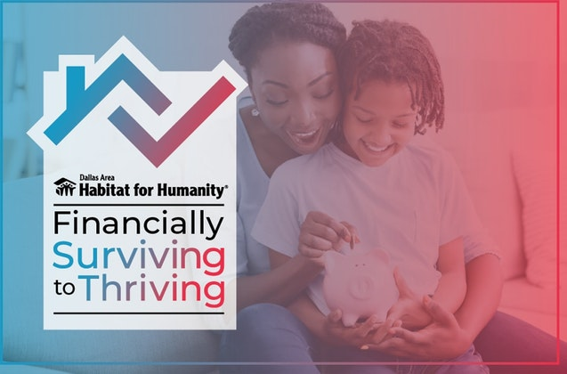 Financially Surviving to Thriving - Dallas Habitat Financial Literacy Week