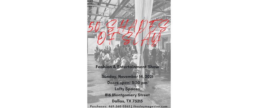 50 Shades of Slay Fashion & Entertainment Show