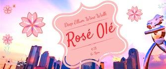 Deep Ellum Wine Walk: Rose Ole!