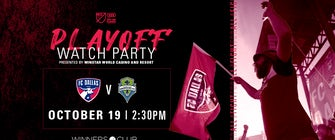 The Official FC Dallas Playoff Watch Party Pres. by WinStar World Casino and Resort