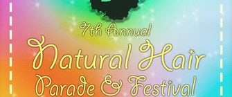 7th Annual Natural Hair Parade & Festival