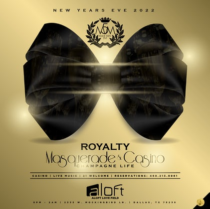 11th Annual New Years Eve 2022 Champagne Life: ROYALTY MASQUERADE & CASINO